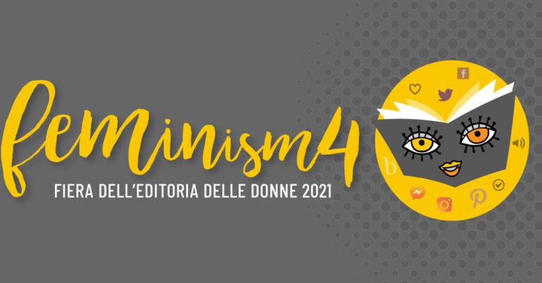 Feminism4 – Fiera dell'editoria delle donne 2021