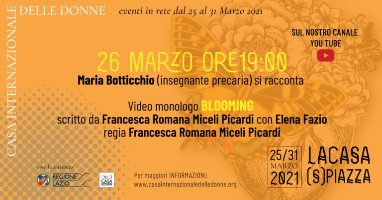 """La Casa (S)Piazza: Intervista e video monologo """"Blooming"""""""