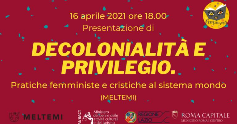 Feminism4: Decolonialità e privilegio. Pratiche femministe e critiche al sistema mondo
