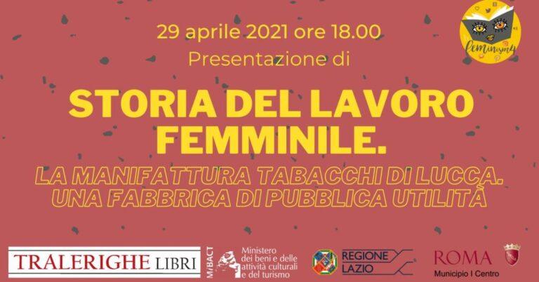 FEMINISM 4: STORIA DEL LAVORO FEMMINILE. LA MANIFATTURA TABACCHI DI LUCCA. UNA FABBRICA DI PUBBLICA UTILITA'