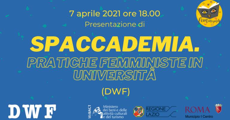 Feminism4: Spaccademia. Pratiche femministe in università (DWF)