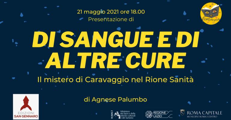 Feminism 4: Di sangue e di altre cure. Il mistero di Caravaggio nel Rione Sanità.
