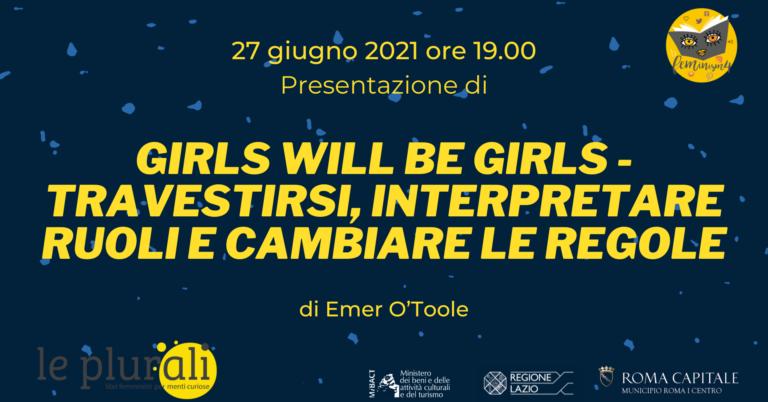 Feminism: Girls will be girls – Travestirsi, interpretare ruoli e cambiare le regole