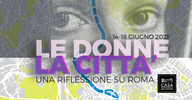 LE DONNE, LA CITTA': UNA RIFLESSIONE SULLA CITTA' DI ROMA