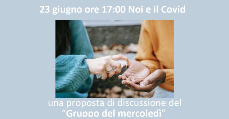 """Noi e il Covid: una proposta di discussione del """"Gruppo del mercoledì"""""""