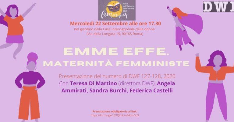 EMME EFFE. Maternità Femministe ( DWF )