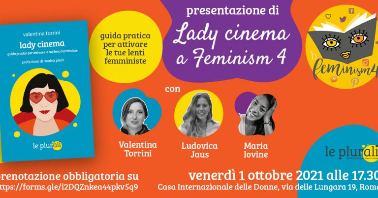 Lady Cinema. Guida pratica per attivare le tue lenti femministe di Valentina Torrini.